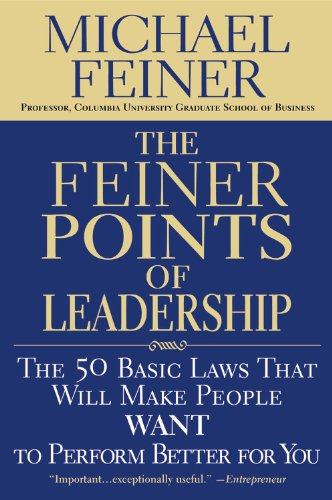 Feiner Points of Leadership The 50 Basic Laws That Will Make People Want to Perform Better for You  2005 edition cover