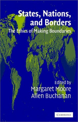 States, Nations, and Borders The Ethics of Making Boundaries  2003 edition cover