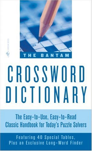 Bantam Crossword Dictionary The Easy-To-Use, Easy-to-Read Classic Handbook for Today's Puzzle Solvers  1979 (Reissue) 9780553263756 Front Cover