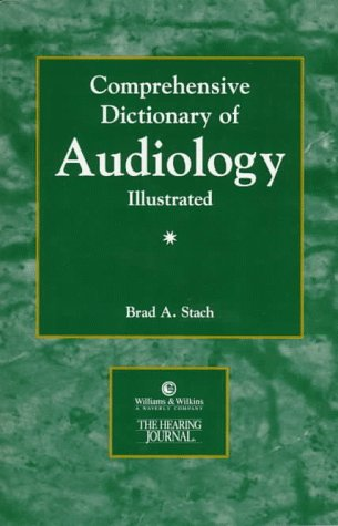 Comprehensive Dictionary of Audiology 1st 1996 9780683180756 Front Cover