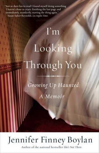 I'm Looking Through You Growing up Haunted - A Memoir N/A edition cover