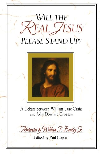 Will the Real Jesus Please Stand Up? A Debate Between William Lane Craig and John Dominic Crossan  1998 9780801021756 Front Cover