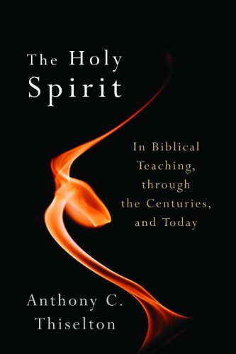 The Holy Spirit: In Biblical Teaching, Through the Centuries, and Today  2013 edition cover