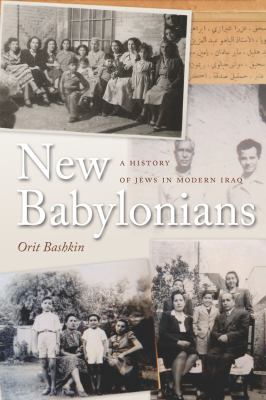 New Babylonians A History of Jews in Modern Iraq  2012 9780804778756 Front Cover