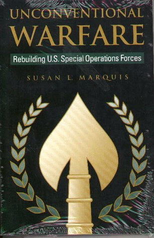 Unconventional Warfare Rebuilding U. S. Special Operations Forces N/A edition cover