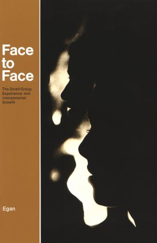 Face to Face The Small-Group Experience and Interpersonal Growth 1st 1973 edition cover