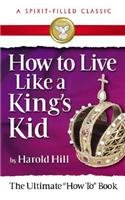 How to Live Like a King's Kid N/A edition cover
