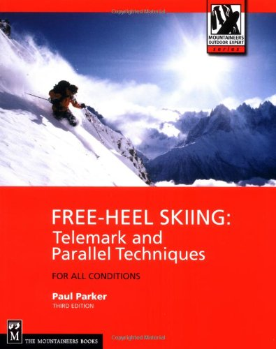 Free-Heel Skiing Telemark and Parallel Techniques for All Condition 3rd 2001 edition cover