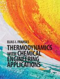 Thermodynamics with Chemical Engineering Applications   2014 edition cover