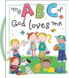 My ABC of God Loves Me   2013 9781400322756 Front Cover