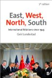 East, West, North, South International Relations Since 1945 7th 2014 edition cover