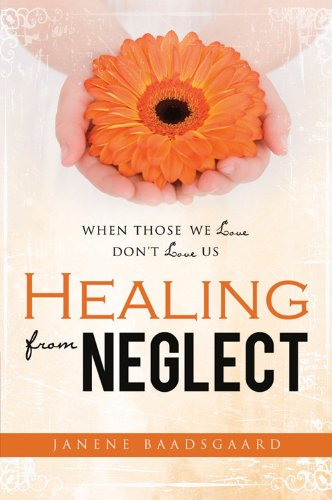 Healing from Neglect: When Those We Love Don't Love Us  2013 edition cover