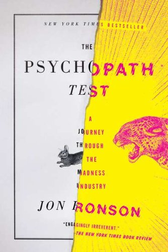 Psychopath Test A Journey Through the Madness Industry  2012 edition cover