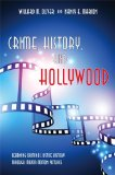 Crime, History, and Hollywood Learning Criminal Justice History Through Major Motion Pictures  2012 edition cover