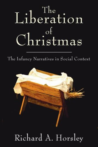 Liberation of Christmas The Infancy Narratives in Social Context Annotated  edition cover
