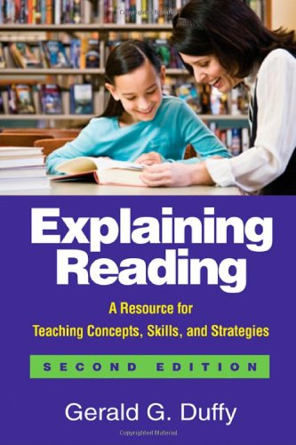 Explaining Reading A Resource for Teaching Concepts, Skills, and Strategies 2nd 2009 (Revised) edition cover