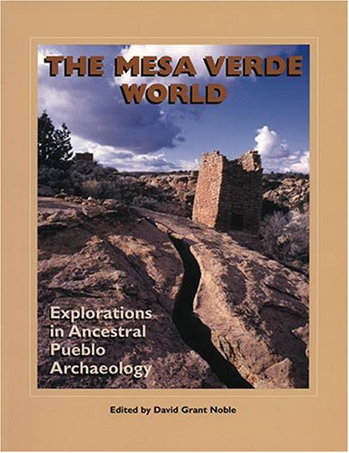 Mesa Verde World Explorations in Ancestral Pueblo Archaeology  2006 9781930618756 Front Cover