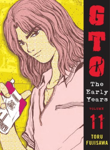 GTO: the Early Years Volume 11   2012 9781932234756 Front Cover