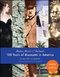 Riches, Rivals and Radicals 100 Years of Museums in America  2013 edition cover