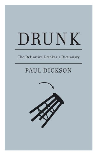 Drunk The Definitive Drinker's Dictionary  2009 9781933633756 Front Cover
