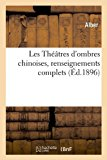 Theatres d'Ombres Chinoises, Renseignements Complets (Ed. 1896)   0 edition cover