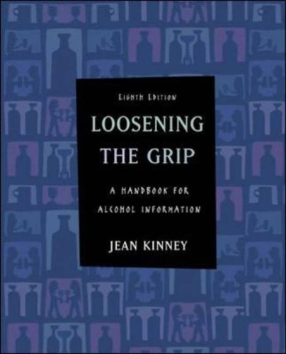 Loosening the Grip A Handbook of Alcohol Information 8th 2006 9780072972757 Front Cover