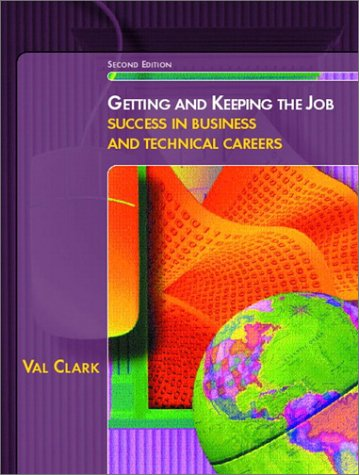 Getting and Keeping the Job Success in Business and Technical Careers 2nd 2002 (Revised) 9780130618757 Front Cover