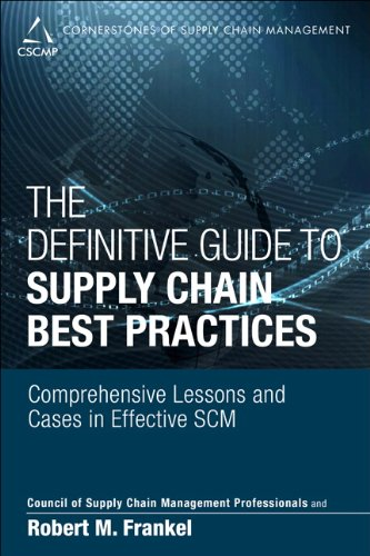 Definitive Guide to Supply Chain Best Practices Comprehensive Lessons and Cases in Effective SCM  2014 9780133448757 Front Cover