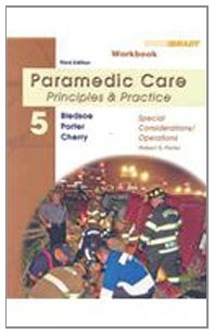 Paramedic Care - Principles and Practice Special Considerations/Operations 3rd 2009 9780135150757 Front Cover