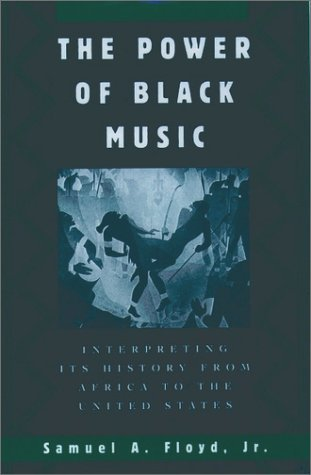 Power of Black Music Interpreting Its History from Africa to the United States  1997 (Reprint) edition cover