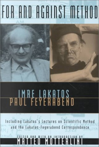 For and Against Method Including Lakatos's Lectures on Scientific Method and the Lakatos-Feyerabend Correspondence N/A edition cover
