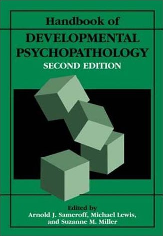 Handbook of Developmental Psychopathology  2nd 2000 (Revised) 9780306462757 Front Cover