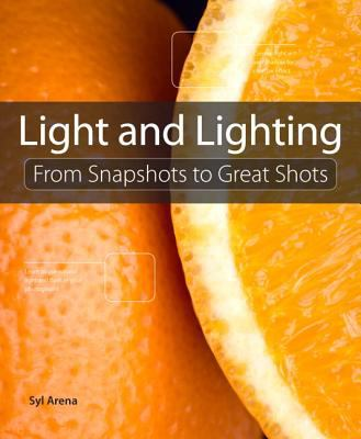 Lighting for Digital Photography From Snapshots to Great Shots  2013 (Revised) edition cover
