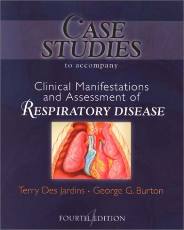 Case Studies to Accompany Clinical Manifestation and Assessment of Respiratory Disease  2nd 2002 (Revised) edition cover