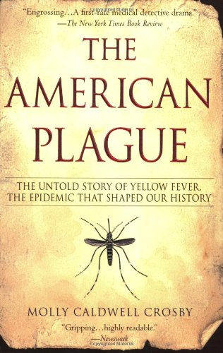 American Plague The Untold Story of Yellow Fever, the Epidemic That Shaped Our History N/A edition cover