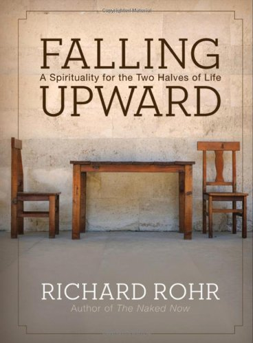 Falling Upward A Spirituality for the Two Halves of Life  2011 9780470907757 Front Cover