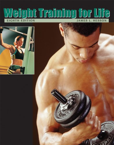 Weight Training for Life  8th 2007 (Revised) edition cover