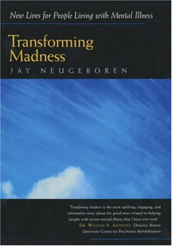 Transforming Madness New Lives for People Living with Mental Illness  2001 (Reprint) edition cover