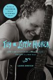 Fly a Little Higher How God Answered One Mom's Small Prayer in a Big Way  2014 9780529100757 Front Cover