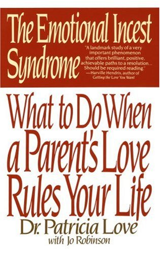 Emotional Incest Syndrome What to Do When a Parent's Love Rules Your Life N/A edition cover