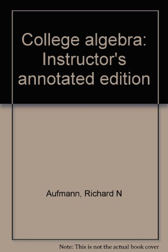 COLLEGE ALGEBRA >INSTRS.ANNOT. 4th 2002 9780618130757 Front Cover