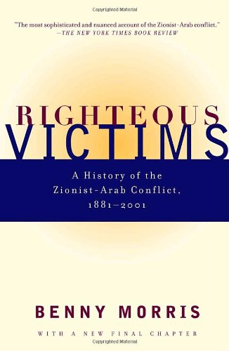 Righteous Victims A History of the Zionist-Arab Conflict, 1881-1998  2001 edition cover