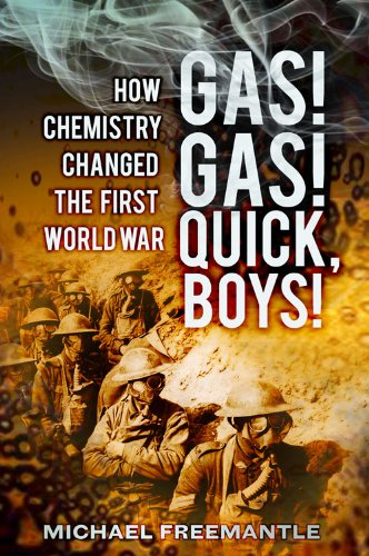 Gas! Gas! Quick, Boys How Chemistry Shaped the First World War  2013 9780750953757 Front Cover