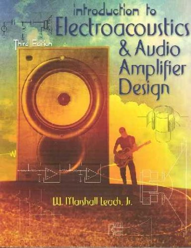 Introduction to Electroacoustics and Audio Amplifier Design 3rd 2003 (Revised) 9780757503757 Front Cover