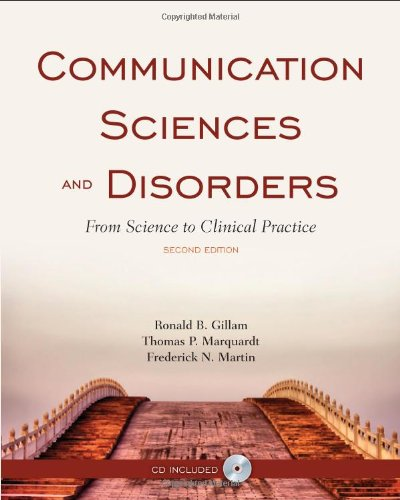 Communication Sciences and Disorders From Science to Clinical Practice 2nd 2011 (Revised) edition cover