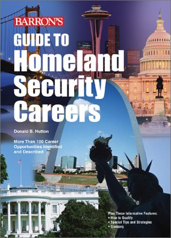 Guide to Homeland Security Careers   2003 9780764123757 Front Cover