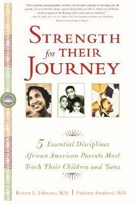 Strength for Their Journey 5 Essential Disciplines African-American Parents Must Teach Their Children and Teens  2002 9780767908757 Front Cover