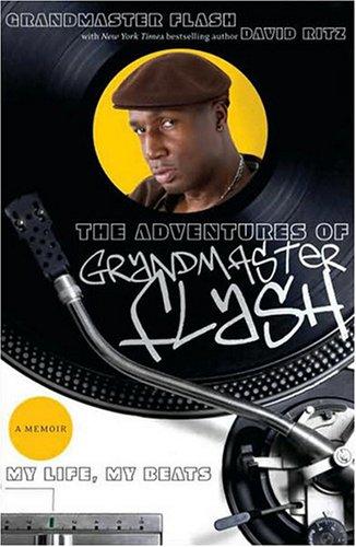 Adventures of Grandmaster Flash My Life, My Beats  2008 edition cover