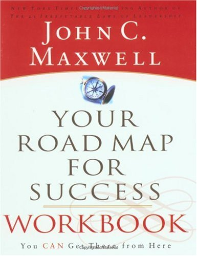 Your Road Map for Success You Can Get There from Here  2002 (Workbook) edition cover