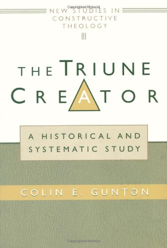 Triune Creator A Historical and Systematic Study  1998 edition cover
